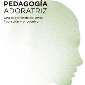 Presentación de la pedagogía Adoratriz