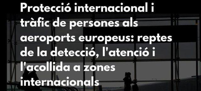 Conclusions jornada: Protecció internacional i tràfic de persones als aeroports europeus